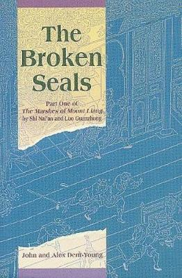 "The Broken Seals: Part One of the """"Marshes of Mount Liang by Nai'an Shi"