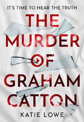 The Murder of Graham Catton by Katie Lowe