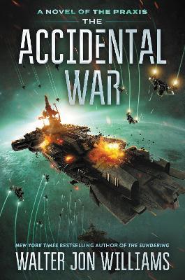 Accidental War by Walter Jon Williams