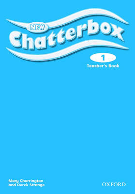 New Chatterbox Level 1: Teacher's Book New Chatterbox: Level 1: Teacher's Book 1 by Mary Charrington
