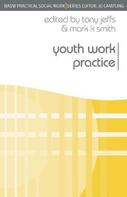 Youth Work Practice by Tony Jeffs