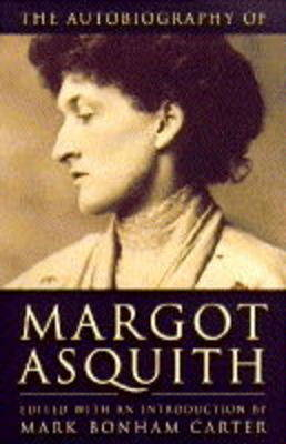 The Autobiography by Margot Asquith
