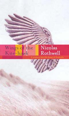 Wings of the Kite-Hawk by Nicolas Rothwell