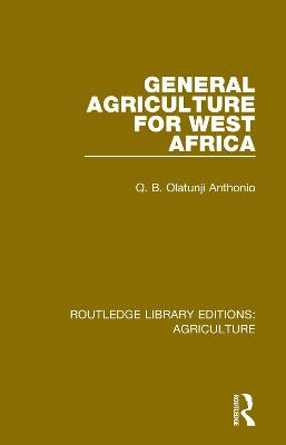 General Agriculture for West Africa by Q.B. Olatunji Anthonio