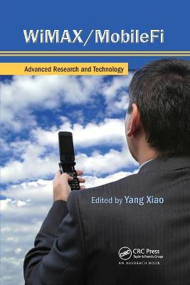 WiMAX/MobileFi: Advanced Research and Technology by Yang Xiao