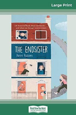 The Endsister (16pt Large Print Edition) by Penni Russon