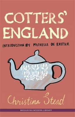 Cotters' England by Christina Stead