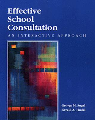 Effective School Consultation: An Analytic Approach by Gerald A. Tindal
