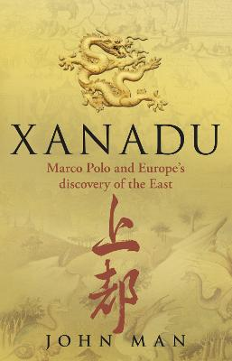 Xanadu by John Man
