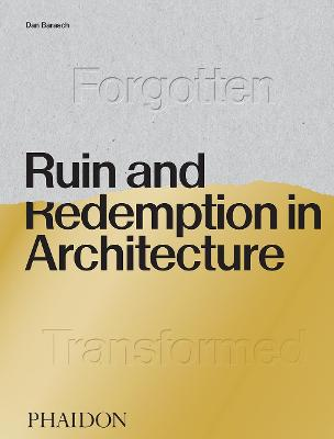 Ruin and Redemption in Architecture book
