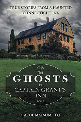 The Ghosts of Captain Grant's Inn by Carol Matsumoto