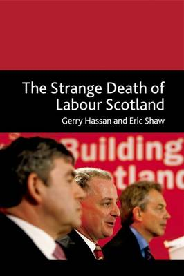 The Strange Death of Labour Scotland by Gerry Hassan