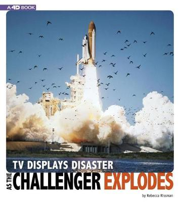 TV Displays Disaster as the Challenger Explodes by Rebecca Rissman
