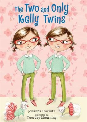 Two and Only Kelly Twins, The by Johanna Hurwitz