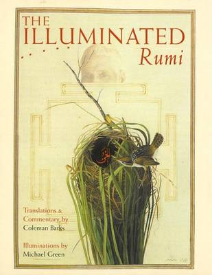 The Illuminated Rumi by Jalal Al-Din Rumi