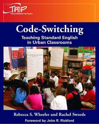 Code-Switching: Teaching Standard English in Urban Classrooms by Rebecca S. Wheeler