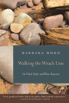 Walking the Wrack Line by Barbara Hurd
