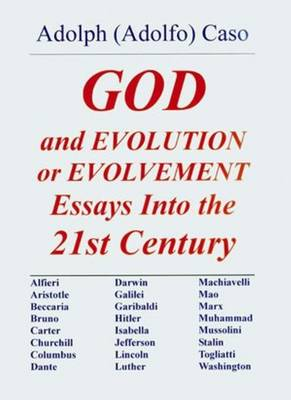 God & Evolution or Evolvement by Adolph Caso