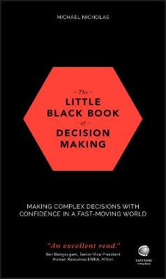 The Little Black Book of Decision Making by Michael Nicholas