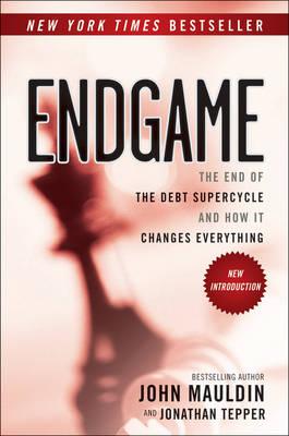 Endgame by John F. Mauldin