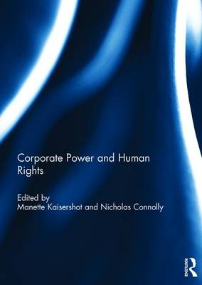 Corporate Power and Human Rights by Manette Kaisershot