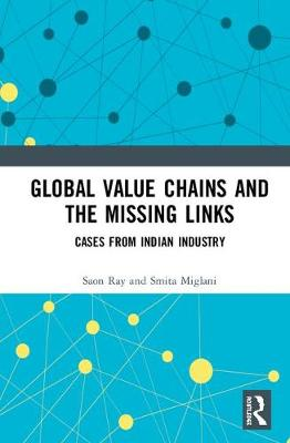Global Value Chains and the Missing Links by Saon Ray