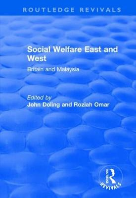 Social Welfare East and West: Britain and Malaysia by John Doling