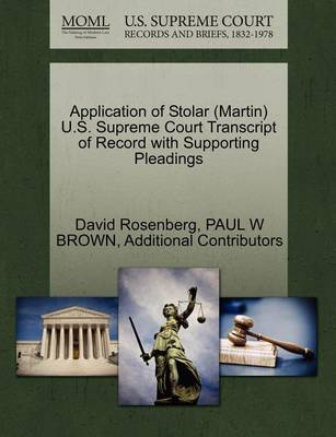 Application of Stolar (Martin) U.S. Supreme Court Transcript of Record with Supporting Pleadings by David Rosenberg