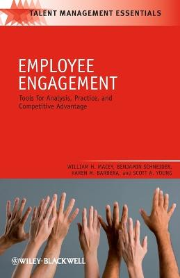 Employee Engagement: Tools for Analysis, Practice, and Competitive Advantage by William H. Macey