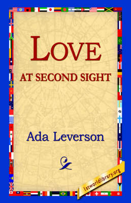 Love at Second Sight by Ada Leverson