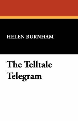 The Telltale Telegram by Helen Burnham