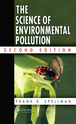 Science of Environmental Pollution, Second Edition by Frank R. Spellman