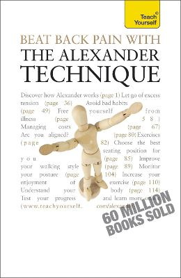 Beat Back Pain with the Alexander Technique by Richard Craze