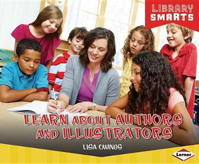 Learn about Authors and Illustrators by Lisa Owings