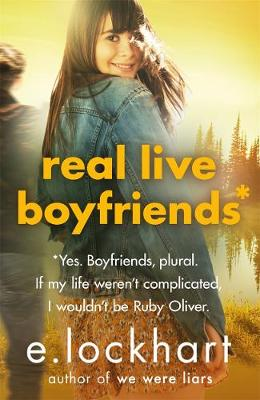 Ruby Oliver 4: Real Live Boyfriends by E. Lockhart