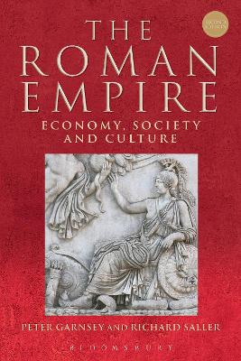 The Roman Empire: Economy, Society and Culture by Peter Garnsey