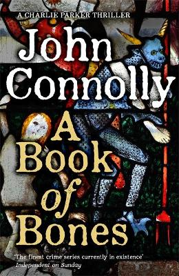A Book of Bones: A Charlie Parker Thriller: 17.  From the No. 1 Bestselling Author of THE WOMAN IN THE WOODS by John Connolly