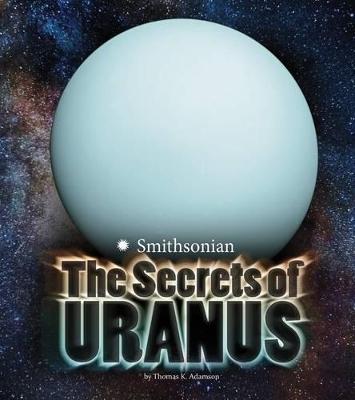 Secrets of Uranus by Thomas K Adamson