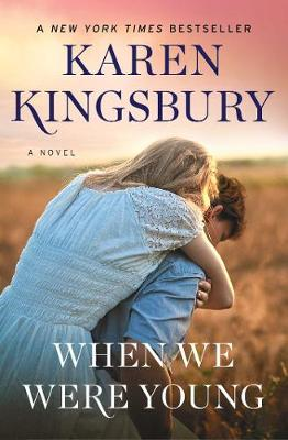When We Were Young: A Novel by Karen Kingsbury