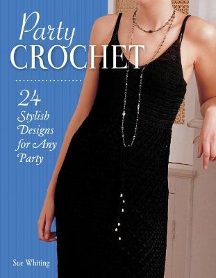 Party Crochet by Sue Whiting
