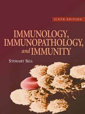 Immunology, Immunopathology, and Immunity by Stewart Sell