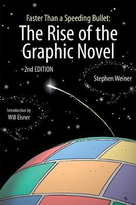 Rise Of The Graphic Novel, The (2nd Edition) by Stephen Weiner