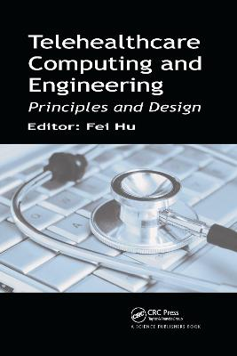 Telehealthcare Computing and Engineering by Fei Hu