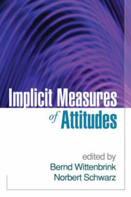 Implicit Measures of Attitudes by Bernd Wittenbrink