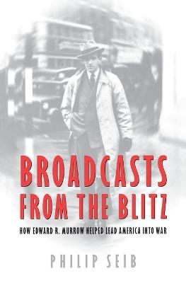 Broadcasts From the Blitz by Phillip Seib