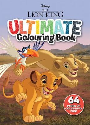 The Lion King: Ultimate Colouring Book (Disney) book