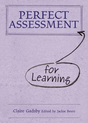 Perfect Assessment for Learning by Claire Gadsby