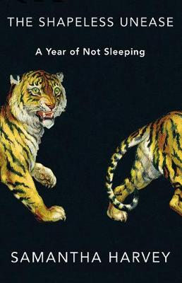 The Shapeless Unease: A Year of Not Sleeping book