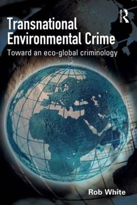 Transnational Environmental Crime by Rob White