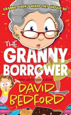 The Granny Borrower by David Bedford